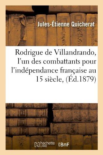 Rodrigue de Villandrando, l'un des combattants pour l'indépendance française au 15 siècle, (Éd.1879) par Jules-Étienne Quicherat