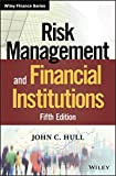 Risk Management and Financial Institutions (Wiley Finance) (English Edition)