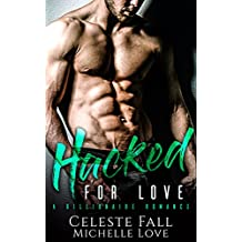 Hacked For Love & The Dom's Songbird: A Billionaire Romance Collection