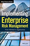 Implementing Enterprise Risk Management: From Methods to Applications (Wiley Finance Editions) - James Lam