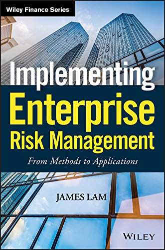 Implementing Enterprise Risk Management: From Methods to Applications (Wiley Finance Editions)