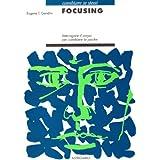 Focusing. Interrogare il corpo per cambiare la psiche
