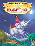 The Heavenly Tusker - Book 10 (Famous Moral Stories from Panchtantra)