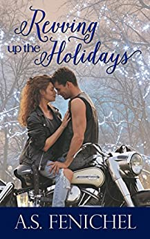Revving Up The Holidays by [Fenichel, A.S.]