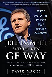 Jeff Immelt and the New GE Way: Innovation, Transformation, and Winning in the 21st Century
