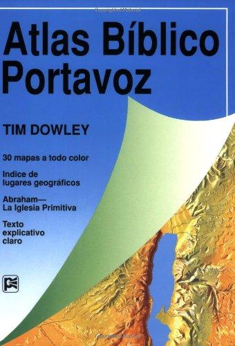 Atlas Bíblico Portavoz = Student Bible Atlas (Guías De Estudio Portavoz) por Tim Dowley