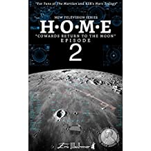 """H•O•M•E    Episode 2: """"Cowards Return to the Moon"""" (English Edition)"""