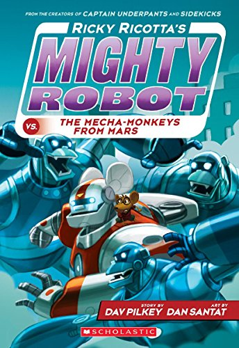 Ricky Ricotta's Mighty Robot vs. the Mecha-Monkeys from Mars (Ricky Ricotta's Mighty Robot #4)