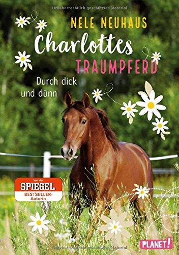 E Charlottes (Charlottes Traumpferd 6: Durch dick und dünn)