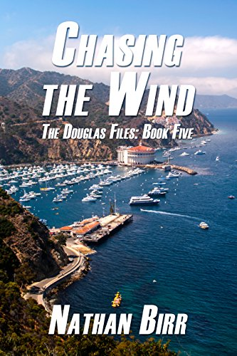 ebook: Chasing the Wind: The Douglas Files: Book Five (B0727SWFFH)
