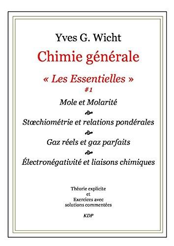 Chimie générale Les Essentielles #1: Mole et molarité, etc. par Yves G. Wicht