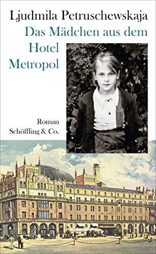 Das Mädchen aus dem Hotel Metropol: Roman einer Kindheit (Mädchen Die Säuberung)