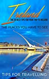 Ireland: Ireland Travel Guide: The 30 Best Tips For Your Trip To Ireland - The Places You Have To See (Dublin, Cork, Belfast, Kilkenny Book 1)