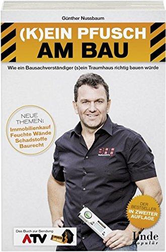 : Wie ein Bausachverständiger (s)ein Traumhaus richtig bauen würde (Ausgabe Österreich) ()