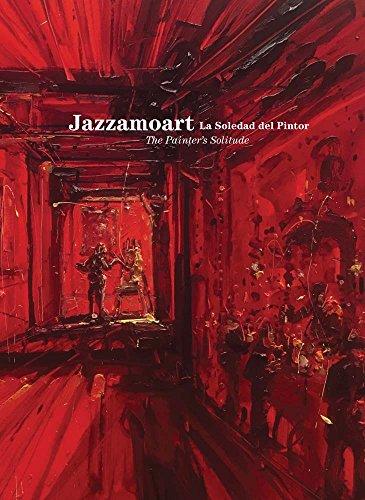 Jazzamoart. La soledad del pintor (Arte y Fotografía)