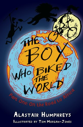 The Boy who Biked the World Part One: On the Road to Africa por Alastair Humphreys
