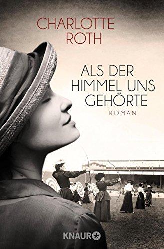 Buchseite und Rezensionen zu 'Als der Himmel uns gehörte: Roman' von Charlotte Roth