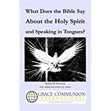 What Does the Bible Say About the Holy Spirit and Speaking in Tongues? (English Edition)