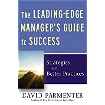 [(The Leading-Edge Manager's Guide to Success : Strategies and Better Practices with Website)] [By (author) David Parmenter] published on (April, 2011)