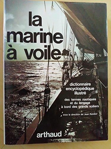 La Marine à voile dictionnaire encyclopédique illustré des termes nautiques et du langage à bord des grands voiliers