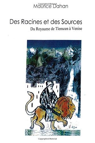 Des Racines et des Sources: De Tlemcen  Venise et Prgrinations vnitiennes au Cinquecento