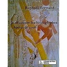 Je découvre les hiéroglyphes: Aperçu du cours