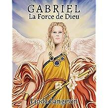 Gabriel, La Force de Dieu (French Edition)