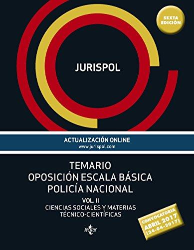 TEMARIO OPOSICION ESCALA BASICA POLICIA NACIONAL (VOL  II): CIENCIAS SOCIALE SY MATERIAS TECNICO-CIENTIFICAS