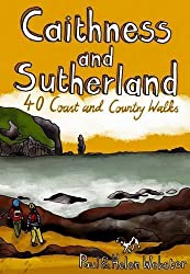 Caithness and Sutherland: 40 Coast and Country Walks by Paul Webster (2010-03-01)