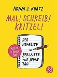 Mal! Schreib! Kritzel!: Der kreative Begleiter für jeden Tag ? Mach es zu deinem Kritzelbuch