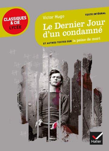 Le Dernier Jour d'un condamné : et autres textes sur la peine de mort (Le récit, la nouvelle) par Victor Hugo