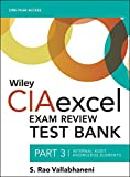 Wiley CIAexcel Exam Review 2018 Test Bank: Part 3, Internal Audit Knowledge Elements (Wiley CIA Exam Review Series)