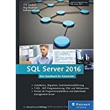 SQL Server 2016: Das Programmierhandbuch. Inkl. ADO.NET Entity Framework