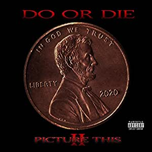 Picture This 2 by Do Or Die: Amazon co uk: Music