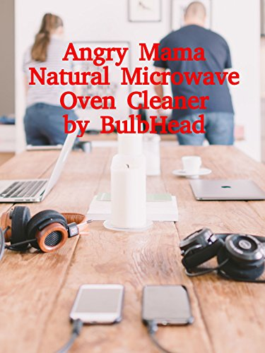 review-angry-mama-natural-microwave-oven-cleaner-by-bulbhead