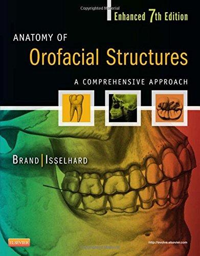 Anatomy of Orofacial Structures - Enhanced Edition: A Comprehensive Approach, 7e