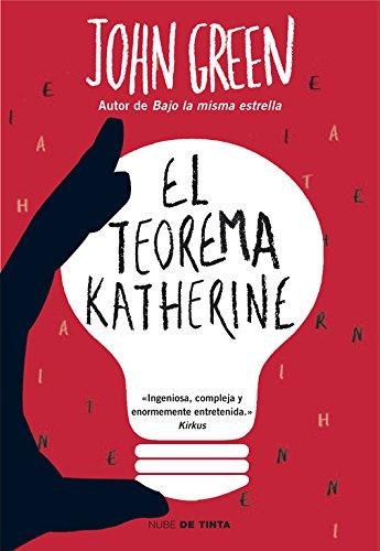 El teorema Katherine (Nube de Tinta) por John Green