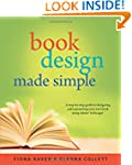 Book Design Made Simple: A Step-By-St...
