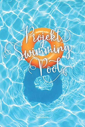 Projekt Swimmingpool: Notizbuch für die Planung, Errichtung und Instandhaltung Ihres Swimming Pools | 6x9 Format | Kariert | 120 Seiten | Soft Cover