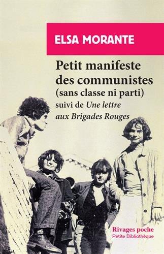 Petit manifeste des communistes (sans classe ni parti) : Suivi d'une Lettre aux Brigades rouges