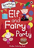Best Party Book - Ben and Holly's Little Kingdom: Elf and Fairy Review