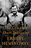 The Complete Short Stories Of Ernest Hemingway: The Finca Vigia Edition (English Edition)