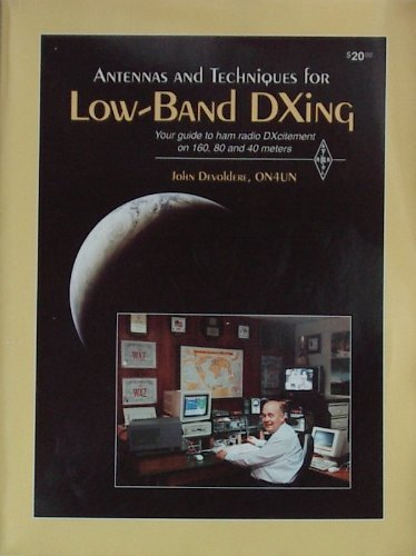 Antennas and Techniques for Low-Band Dxing: Your Guide to Ham Radio Dxcitement on 160, 80, and 40 Meters (Publication No. 74 of the Radio Amateur's) Low-band-antennen