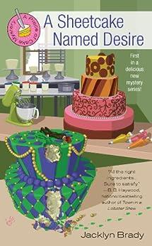 A Sheetcake Named Desire (A Piece Of Cake Mystery Book 1) by [Brady, Jacklyn]