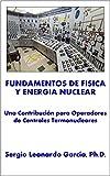 Fundamentos de Física y Energía Nuclear: Una Contribución para Operadores de Centrales Termonucleares