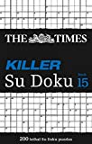 The Times Killer Su Doku Book 15: 200 Challenging Puzzles from the Times - The Times Mind Games