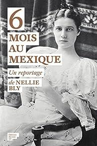 6 mois au Mexique par Nellie Bly