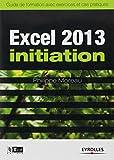 Excel 2013 initiation : Guide de formation avec exercices et cas pratiques