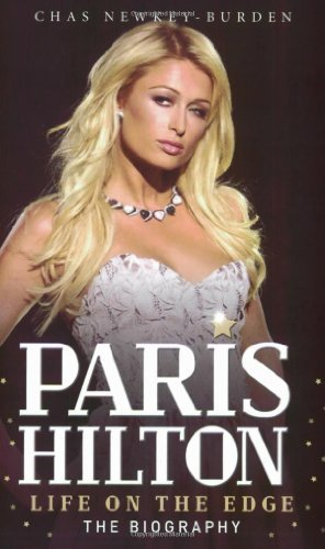 Paris Hilton: Life on the Edge by Chas Newkey-Burden (2008-04-28)