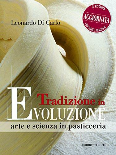 Tradizione in evoluzione. Arte e scienza in pasticceria (Italian Edition)
